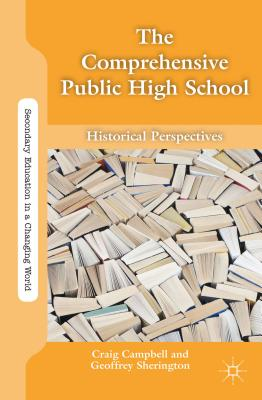 The Comprehensive Public High School By Sherington, Geoffrey (EDT)/ Campbell, Craig (EDT)
